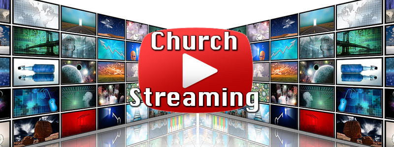 Churches streaming