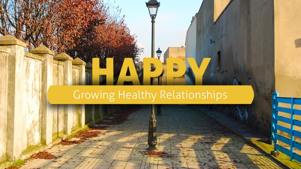 Design: HAPPY - Growing Healthy Relationships