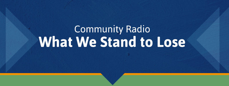 Community Radio Funding Infographic: What We Stand to Lose