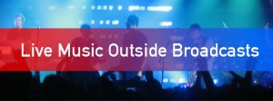 Live Music Outside Broadcasts