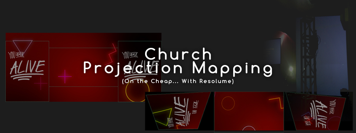 Church Projection Mapping (On the Cheap    with Resolume Media