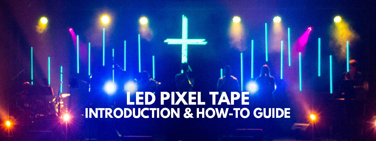 LED RGB Pixel Tape/Tubes - Introduction & How-To Guide